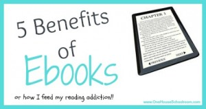5 Benefits of Ebooks…and an Amazing Offer!!